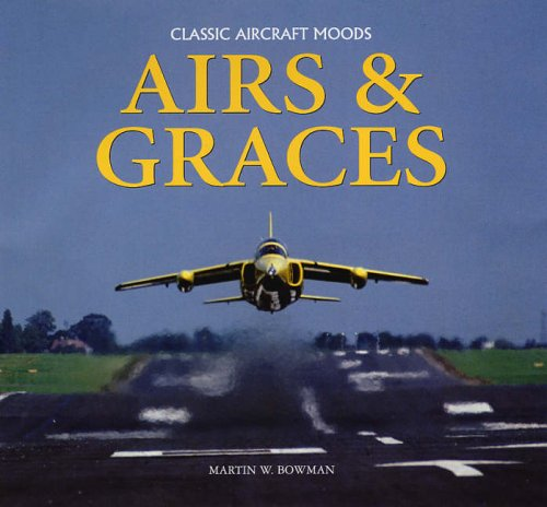 Airs and Graces By Martin Bowman