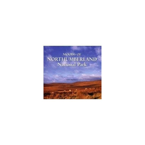 Moods of Northumberland National Park by Hopkins, Tony Hardback Book The Cheap
