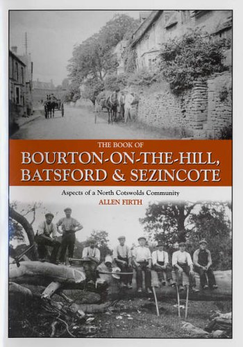 The Book of Bourton-on-the-Hill, Batsford and Sezincote By Allen Firth