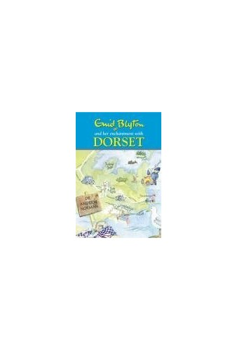 enid blyton and her enchantment with dorset By Dr. Andrew Norman