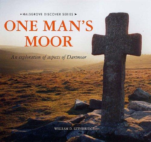 One Man's Moor By William D. Lethbridge