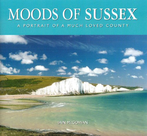 Moods of Sussex By Ian McGowan