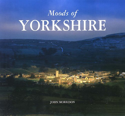 Moods of Yorkshire by John Morrison