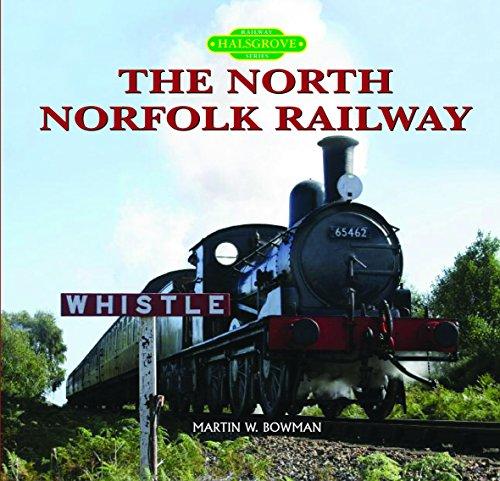 The North Norfolk Railway By Martin Bowman
