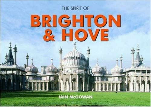 The Spirit of Brighton and Hove By Iain McGowan