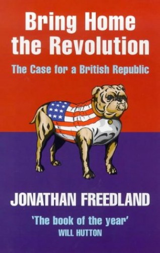 Bring Home the Revolution By Jonathan Freedland