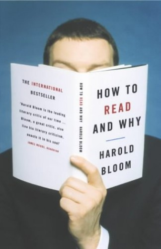 How to Read and Why By Prof. Harold Bloom