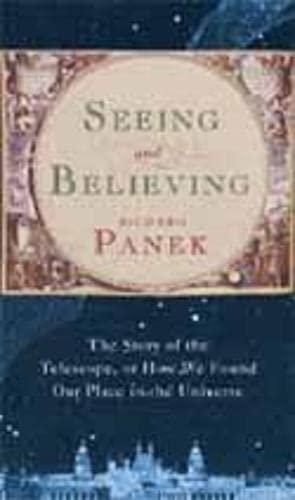 Seeing and Believing By Richard Panek