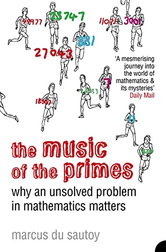The Music of the Primes: Why an Unsolved Problem in Mathematics Matters By Marcus du Sautoy