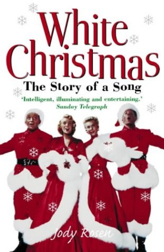"""White Christmas"": The Story of a Song by Jody Rosen"