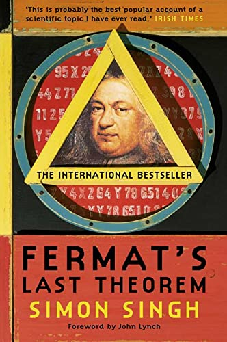 Fermat's Last Theorem: The Story of a Riddle That Confounded the World's Greatest Minds for 358 Years by Simon Singh
