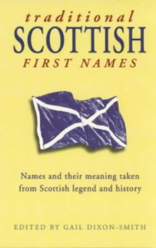 Scottish First Names By Gail Dixon-Smith