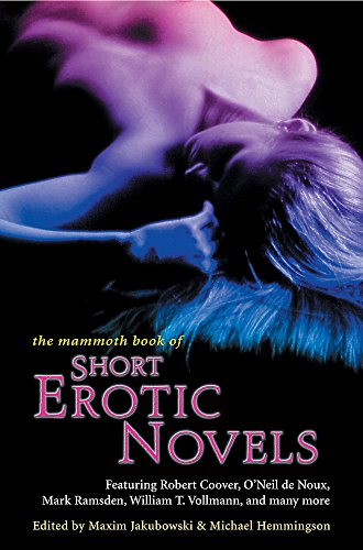 The Mammoth Book of Short Erotic Novels (Mammoth Books) By Maxim Jakubowski (Bookseller/Editor)