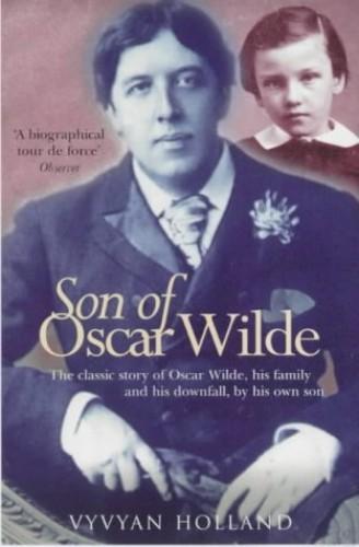 Son of Oscar Wilde By Vyvyan Holland