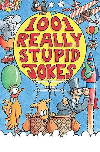 1001 Really Stupid Jokes (Joke Book) By Mike Phillips