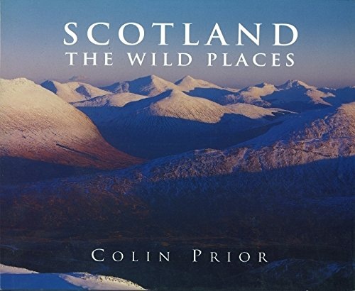 Scotland: The Wild Places By Colin Prior