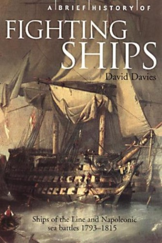 A Brief History of Fighting Ships by David Tudor Davies