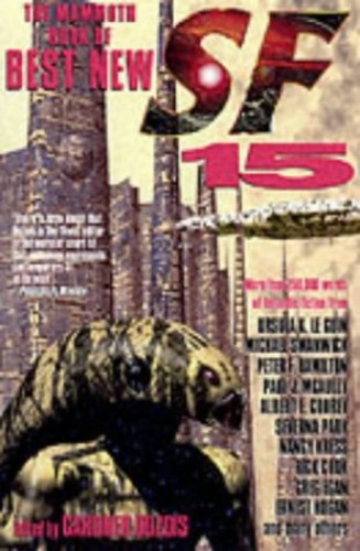 The Mammoth Book of Best New SF 15: No. 15 (Mammoth Books) Edited by Gardner Dozois