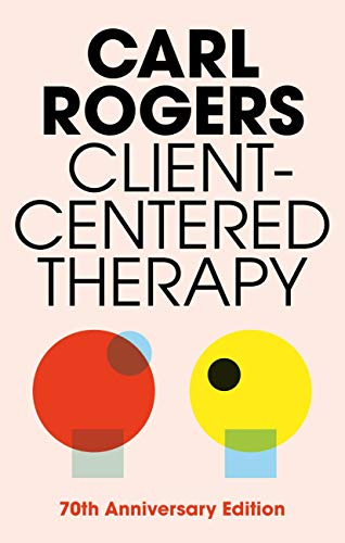 Client Centred Therapy: Its Current Practice, Implications and Theory By Carl Rogers