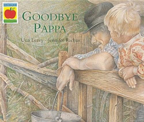 Goodbye Pappa By Una Leavy