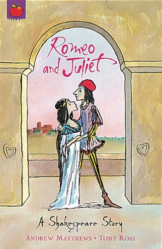 Romeo And Juliet (A Shakespeare Story) By Andrew Matthews