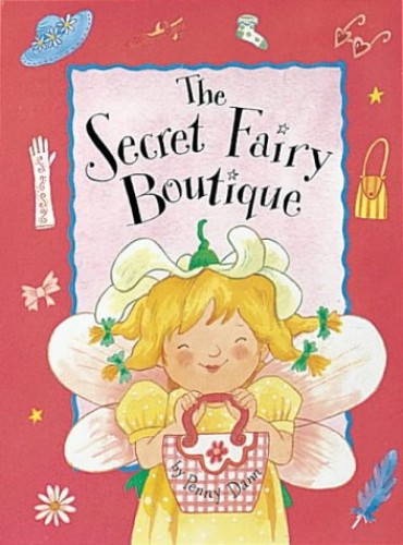 The Secret Fairy: Boutique By Penny Dann