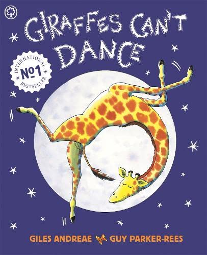 Giraffes Can't Dance: International No.1 Bestseller By Giles Andreae