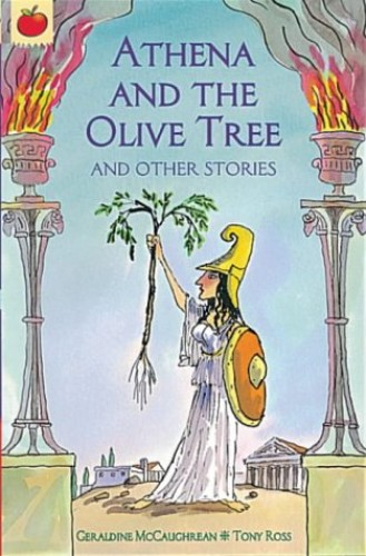 Athena and the Olive Tree by Geraldine McCaughrean