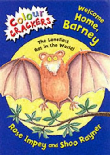 Colour Crackers: Welcome Home Barney By Rose Impey