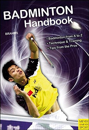 Badminton Handbook: Training - Tactics - Competition by Bernd-Volker Brahms
