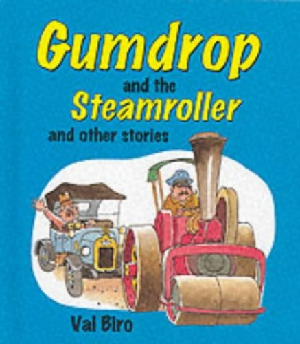 Gumdrop and the Steamroller By Val Biro