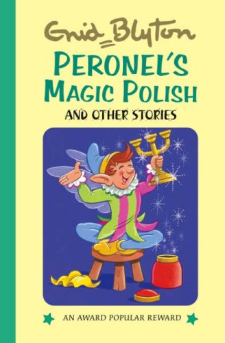 Peronnel's Magic Polish and Other Stories by Enid Blyton