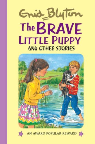 The Brave Little Puppy by Enid Blyton