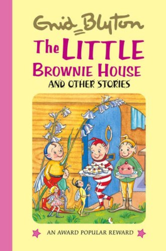 The Little Brownie House By Enid Blyton