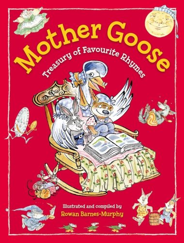Mother Goose: Treasury of Favourite Rhymes by Rowan Barnes-Murphy