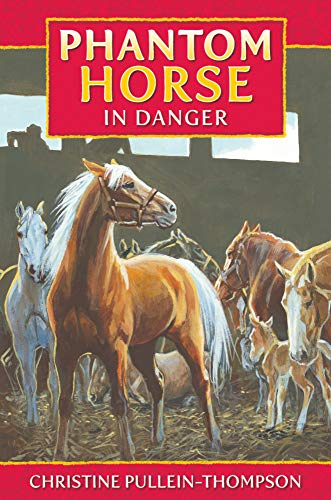 Phantom Horse in Danger By Christine Pullein-Thompson