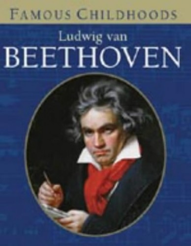 Famous Childhoods - Beethoven By Barrie Carson Turner