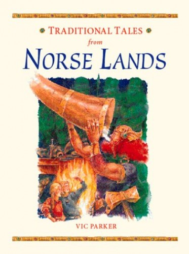 Traditional Tales Norse Lands By Vic Parker