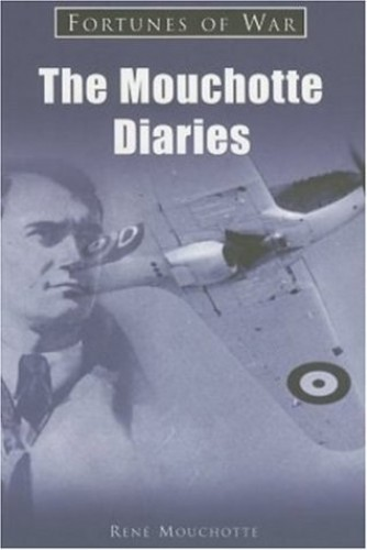 The Mouchotte Diaries 1940-1943 By Rene Mouchotte