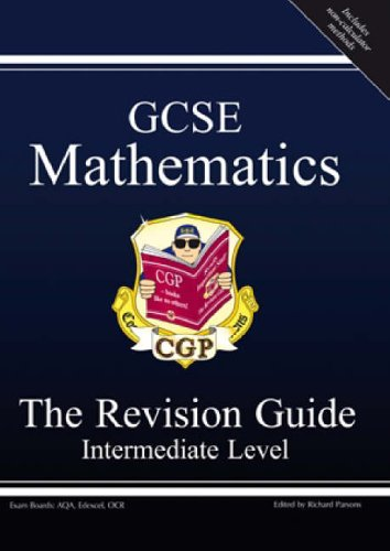 GCSE Mathematics Revision Guide - Intermediate (Revision Guides) By Richard Parsons