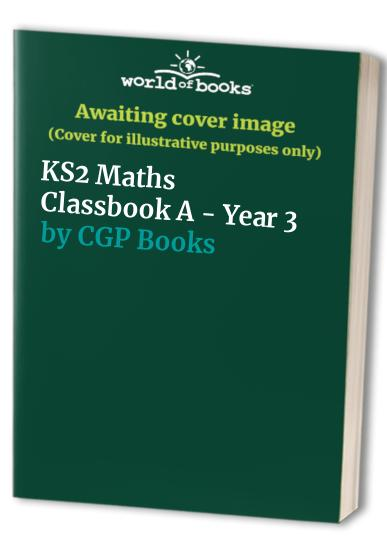 KS2 Year 3 Maths Classbook A By CGP Books