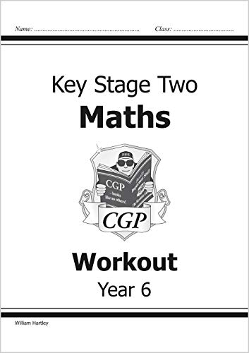 KS2 Maths Workout - Year 6 by William Hartley