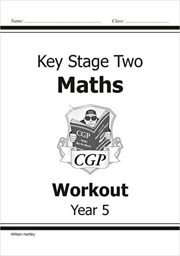 KS2 Maths Workout - Year 5 (CGP KS2 Maths) by William Hartley