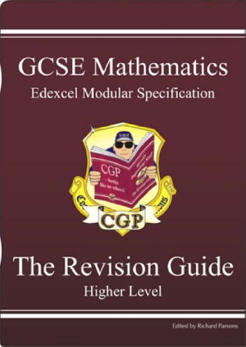GCSE Modular Maths: Edexcel Higher Revision Guide by Richard Parsons