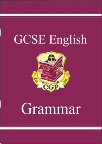 GCSE English: Grammar By CGP Books