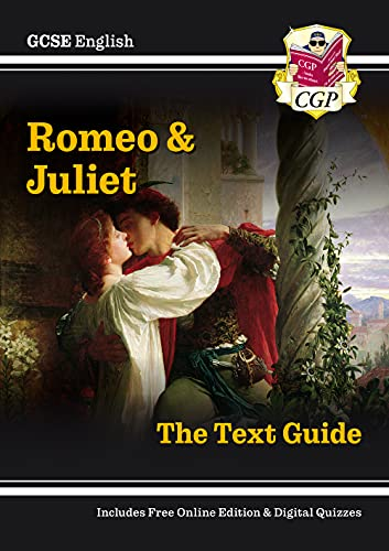 Grade 9-1 GCSE English Shakespeare Text Guide - Romeo & Juliet (CGP GCSE English 9-1 Revision) By CGP Books