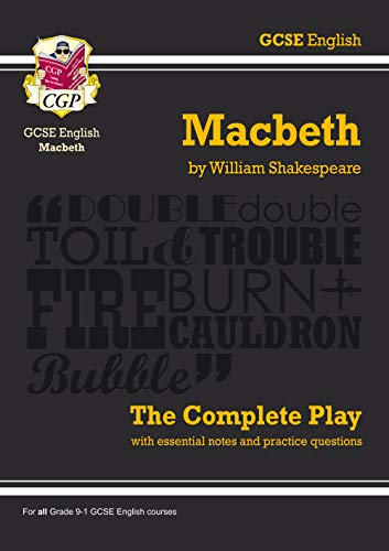 Grade 9-1 GCSE English Macbeth - The Complete Play (CGP GCSE English 9-1 Revision) By William Shakespeare
