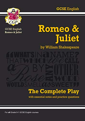 Grade 9-1 GCSE English Romeo and Juliet - The Complete Play By William Shakespeare