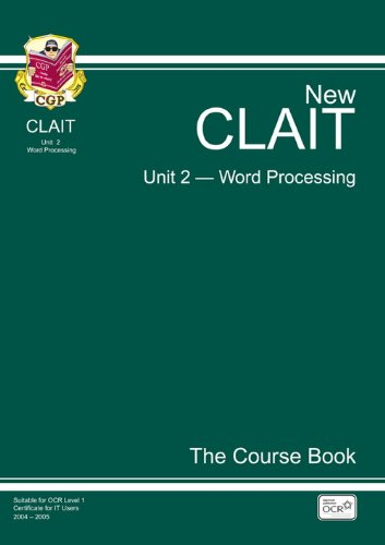 CLAIT Unit 2, Word Processors - The Course Book by CGP Books