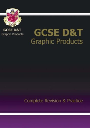 GCSE Design & Technology Graphic Products Complete Revision & Practice (A*-G Course) By CGP Books